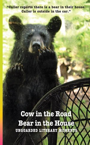 Cow in the Road, Bear in the House