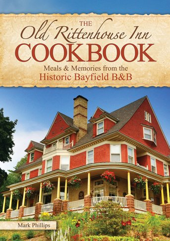 The Old Rittenhouse Inn Cookbook
